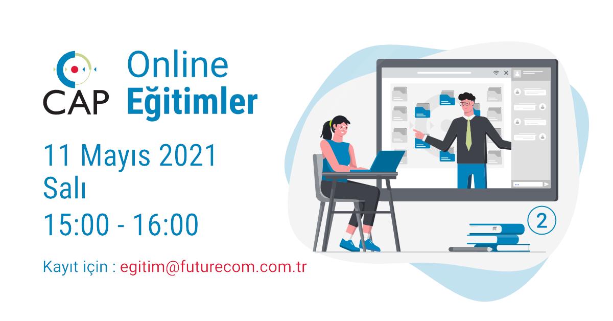 2. Cap Online Eğitimler 11 Mayıs 2021